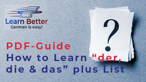 "How to learn ""der"", ""die"" and ""das"" – Guide Plus List"